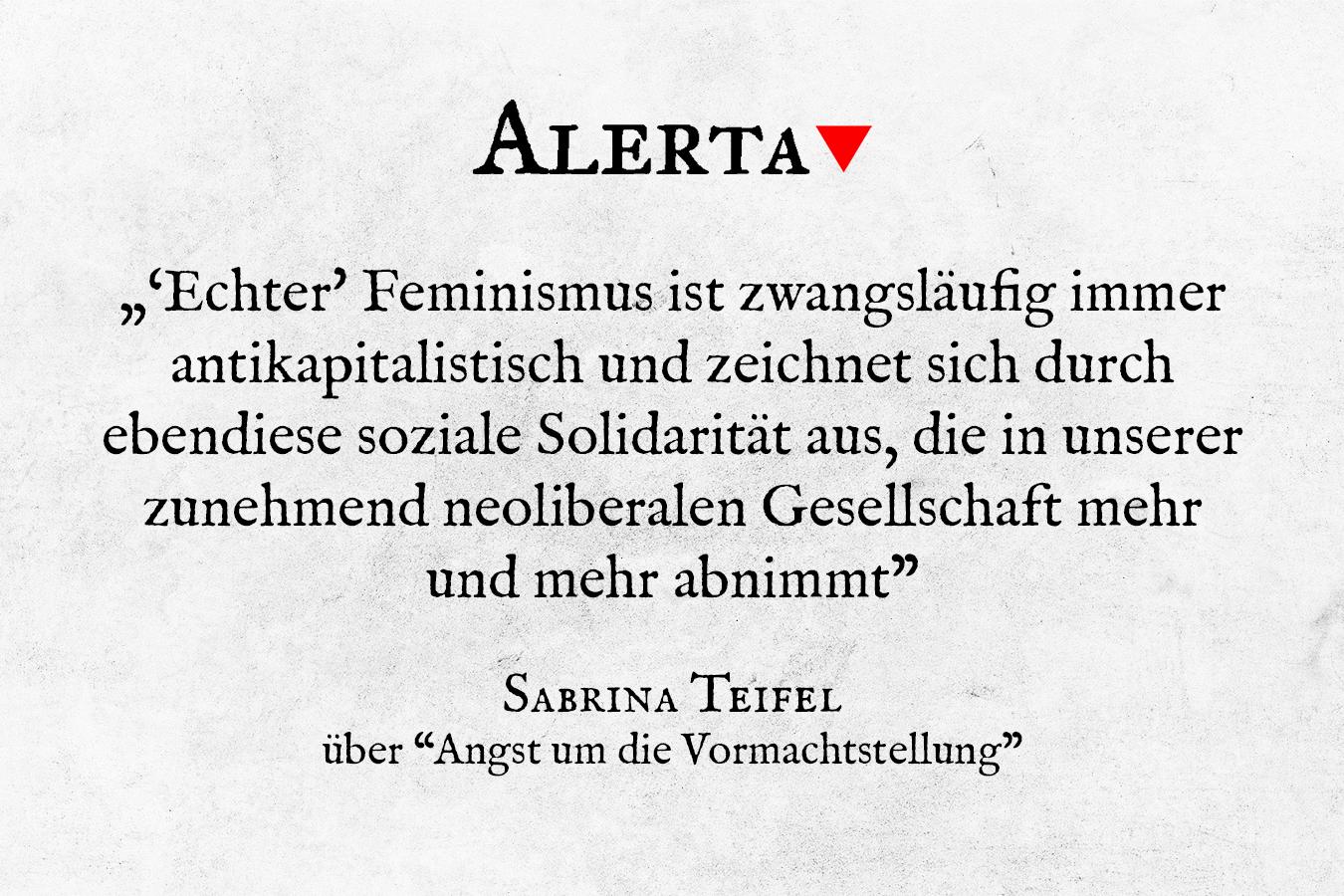 """""""Echter Feminismus ist zwangsläufig immer antikapitalistisch und zeichnet sich durch ebendiese Solidarität aus, die in unserer zunehmend neoliberalen Gesellschaft mehr und mehr abnimmt."""" schreibt Sabrina Teifel über """"Angst um die Vormachtstellung"""" von Rebekka Blum"""