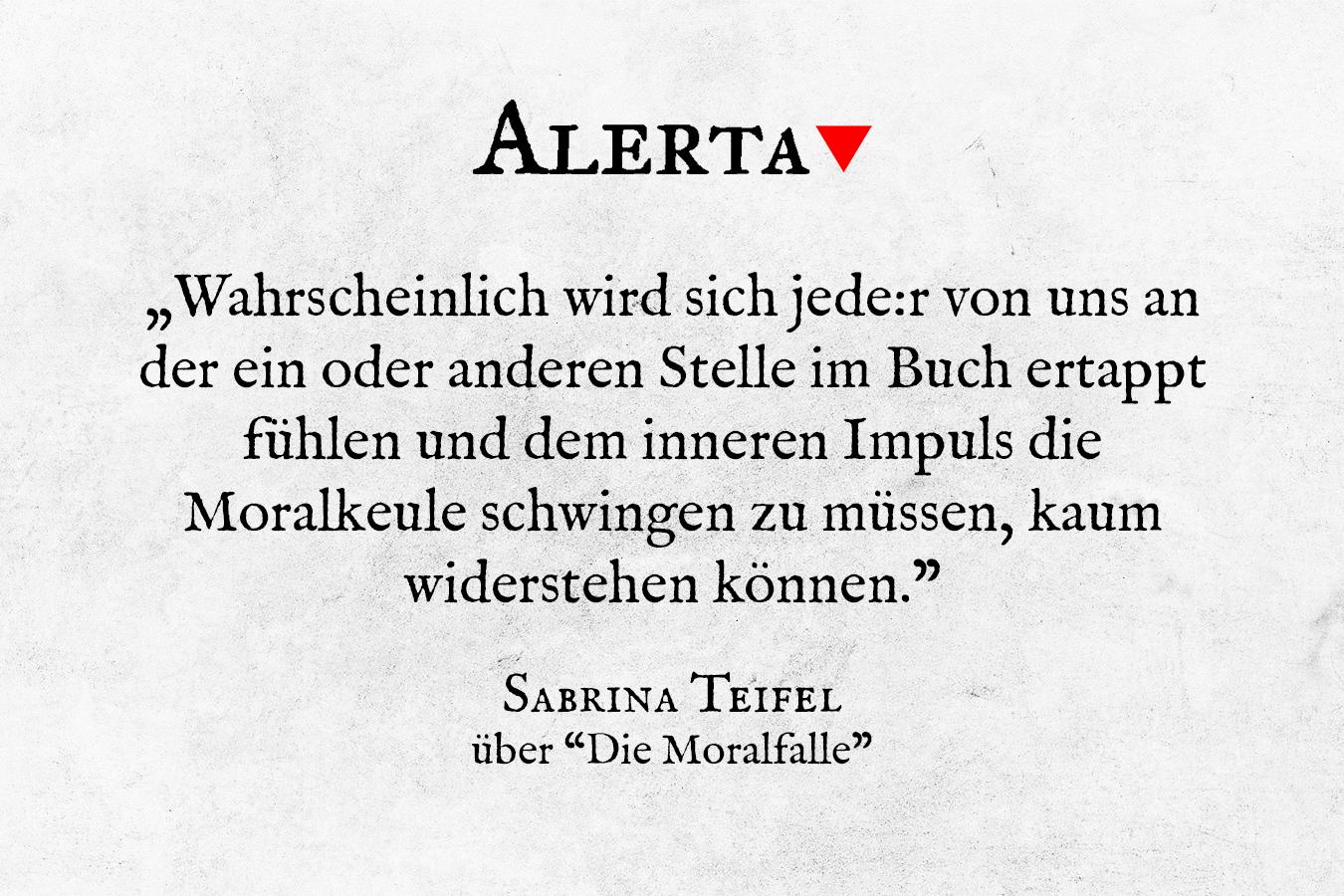 """""""Wahrscheinlich wird sich jede:r von uns an der ein oder anderen Stelle im Buch ertappt fühlen und dem inneren Impuls die Moralkeule schwingen zu müssen, kaum widerstehen können."""" schreibt Sabrina Teifel über """"Die Moralfalle"""" von Bernd Stegemann"""
