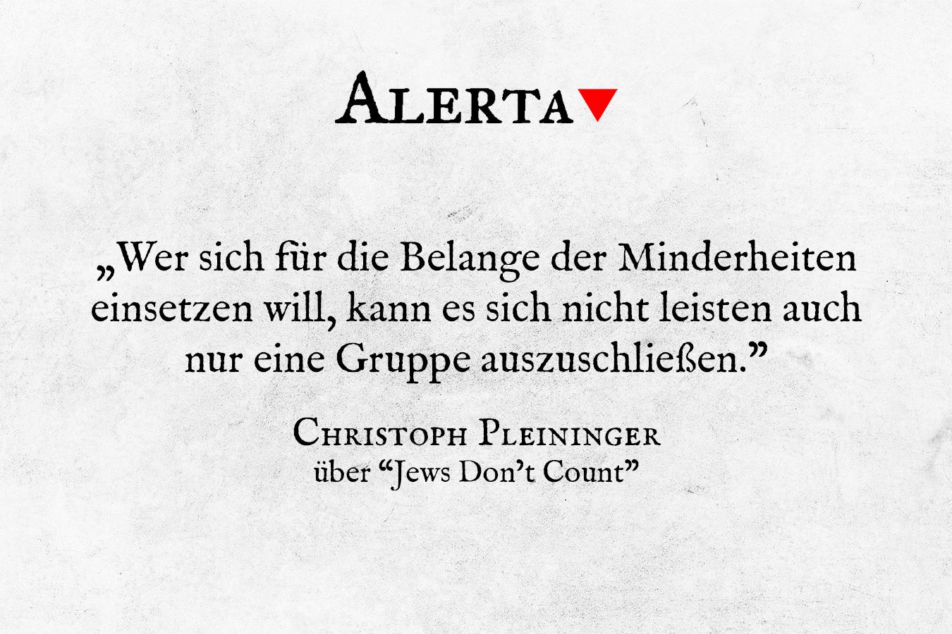 """""""Wer sich für die Belange der Minderheiten einsetzen will, kann es sich nicht leisten auch nur eine Gruppe auszuschließen."""" sagt Christoph Pleininger über """"Jews Don't Count"""""""