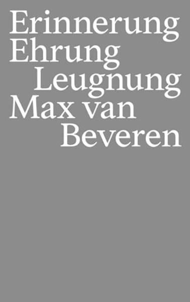 """Cover des Buches """"Erinnerungen, Ehrung, Leugnung"""" von Max van Beveren"""